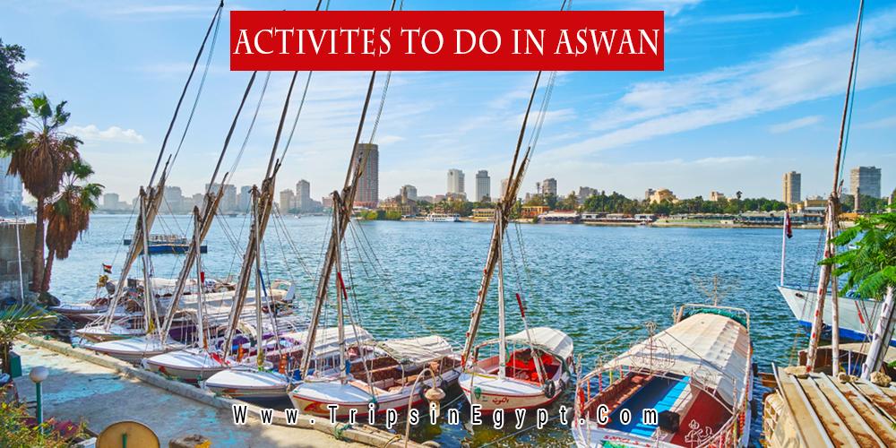 Activities to Do in Aswan - Trips in Egypt
