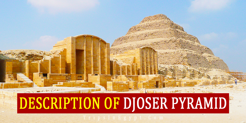 Description of The Djoser Pyramid - Trips In Egypt