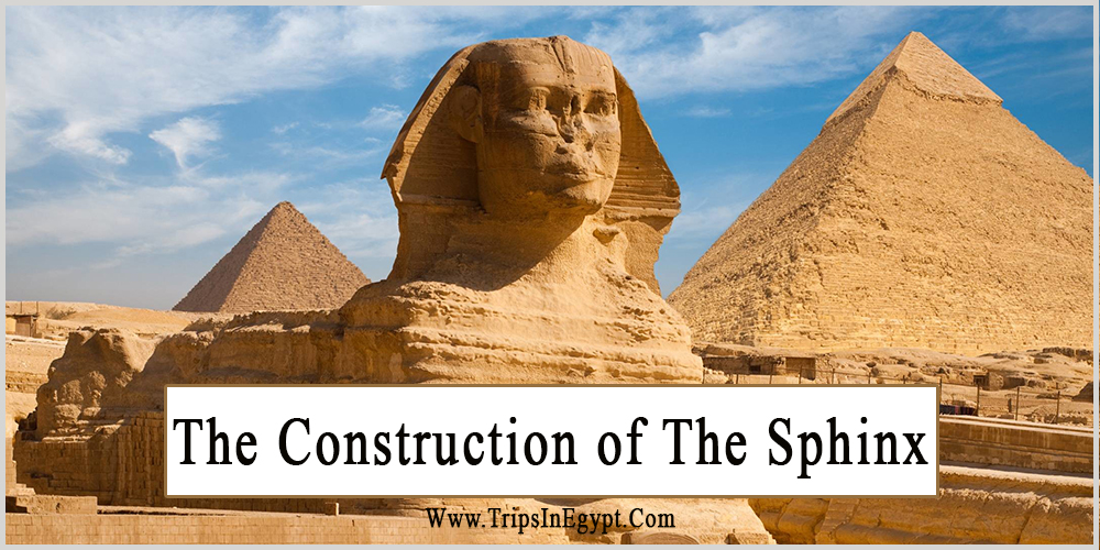 Sphinx Construction - Trips in Egypt