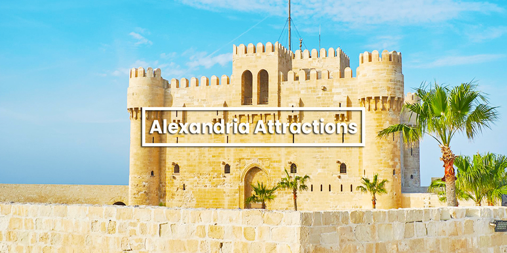 Alexandria Tourist Attractions - Egypt Tourist Attractions - Trips in Egypt